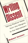 Writing Dissent: Taking Radical Ideas from the Margins to the Mainstream (Media & Culture) - Robert Jensen