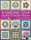 America's Quilted Garden Blocks - Faye Labanaris