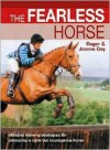 The Fearless Horse: Effective Training Strategies for Horse & Rider - Roger Day, Joanna Day