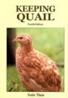 Keeping Quail: A Guide to Domestic and Commercial Management - Katie Thear