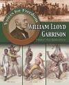 William Lloyd Garrison: A Radical Voice Against Slavery - William David Thomas