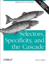 Selectors, Specificity, and the Cascade - Eric A. Meyer