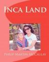 Inca Land - Philip Martin McCaulay