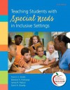 Teaching Students with Special Needs in Inclusive Settings Plus NEW MyEducationLab with Pearson eText -- Access Card Package (6th Edition) - Tom E.C. Smith, Edward A. Polloway, James R. Patton