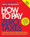 How to Pay Zero Taxes 2014: Your Guide to Every Tax Break the IRS Allows - Jeff Schnepper