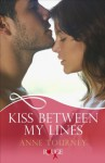 Kiss Between My Lines: A Rouge Erotic Romance - Anne Tourney