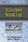 Delegation of Nursing Care - Patricia Kelly-Heidenthal