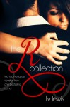 The R Collection: Two Racy Romance Novellas from One Bestselling aughor - L.V. Lewis