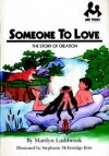 Someone To Love: The Story Of Creation - Marilyn Lashbrook