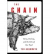 By Ted Genoways The Chain: Farm, Factory, and the Fate of Our Food [Hardcover] - Ted Genoways