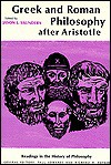 Greek and Roman Philosophy After Aristotle (Readings in the History of Philosophy) - Jason L. Saunders
