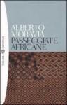 Passegiate africane - Alberto Moravia