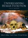 Understanding Human Evolution - Jeffrey K. McKee, Frank E. Poirier, W. Scott McGraw