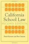 California School Law: Second Edition (Stanford Law Books) - Frank Kemerer, Peter Sansom