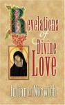 Revelations of Divine Love (Dover Value Editions) - Julian of Norwich, Roger Hudleston