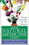 Your Natural Medicine Chest: Natural Remedies for 101 Ailments - Jeanne Marie Martin