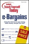 Sams Teach Yourself E-Bargains Today: Using the Internet to Save Money, Make Money, and Get Free Stuff - Preston Gralla