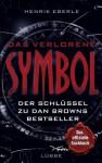 Das verlorene Symbol: Der Schlüssel zu Dan Browns Bestseller (German Edition) - Henrik Eberle