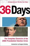 36 Days : The Complete Chronicle of the 2000 Presidential Election Crisis - The New York Times, Douglas Brinkley, The New York Times, intro Dougles Brinkley
