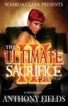 The Ultimate Sacrifice III (Wahida Clark Presents) - Anthony Fields