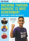 Breaking Through Barriers to Boys' Achievement - Gary Wilson