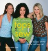 Fun & Fabulous Tops to Sew: 10 Easy Designs for the Totally Cool Beginner - Valerie Van Arsdale Shrader