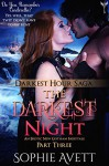 The Darkest Night: An Erotic Fairy Tale (Part Three) - Sophie Avett