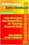 Skillstreaming in Early Childhood: New Strategies and Perspectives for Teaching Prosocial Skills - Ellen McGinnis, Arnold P. Goldstein