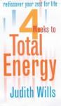 4 Weeks To Total Energy - Judith Wills