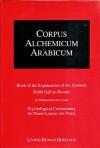 Corpus Alchemicum Arabicum: Book of the Explanation of the Symbols Kitab Hall Ar-rumuz (v. 1A) - Muhammad Umail, Theodor Abt, Marie-Louise von Franz