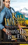 By Kaki Warner Behind His Blue Eyes (The Heroes of Heartbreak Creek) - Kaki Warner