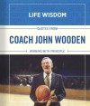 Quotes from Coach John Wooden: Winning With Principle - John Wooden, B&H Editorial Staff