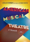 American Musical Theatre: A Chronicle - Gerald Bordman, Richard Norton