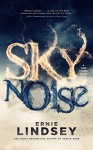 Skynoise: A Time Travel Thriller - David Gatewood, Ernie Lindsey