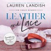 Leather and Lace - Lauren Landish, Tor Thom, Melissa Moran