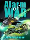 Alarm of War - H. Kennedy Hudner