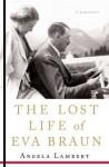 The Lost Life of Eva Braun - Angela Lambert