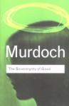 Sovereignty of Good - Iris Murdoch