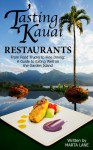 Tasting Kauai: From Food Trucks to Fine Dining, A Guide to Eating Well on the Garden Island (Restaurants) - Marta Lane, Varma Brown, Pamela, Daniel Lane