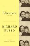 Elsewhere: A memoir - Richard Russo