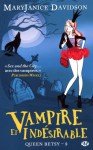 Vampire et indésirable (Queen Betsy, #8) - MaryJanice Davidson