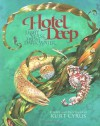 Hotel Deep: Light Verse from Dark Water - Kurt Cyrus
