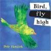 Bird, Fly High - Petr Horáček