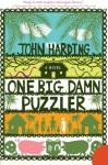 One Big Damn Puzzler (P.S.) - John Harding