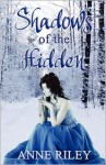 Shadows of the Hidden - Anne Riley