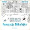 Rekreacje Mikołajka - René Goscinny, Jean-Jacques Sempé, Tola Maruszkiewicz, Elżbieta Staniszkis