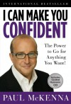 I Can Make You Confident: The Power to Go for Anything You Want! - Paul McKenna