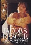 Jacob's Rescue: A Holocaust Story - Malka Drucker, Michael Halperin