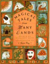 Magical Tales from Many Lands - Margaret Mayo, Jane Ray