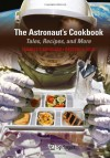 The Astronaut's Cookbook: Tales, Recipes, and More - Charles T. Bourland, Gregory L. Vogt